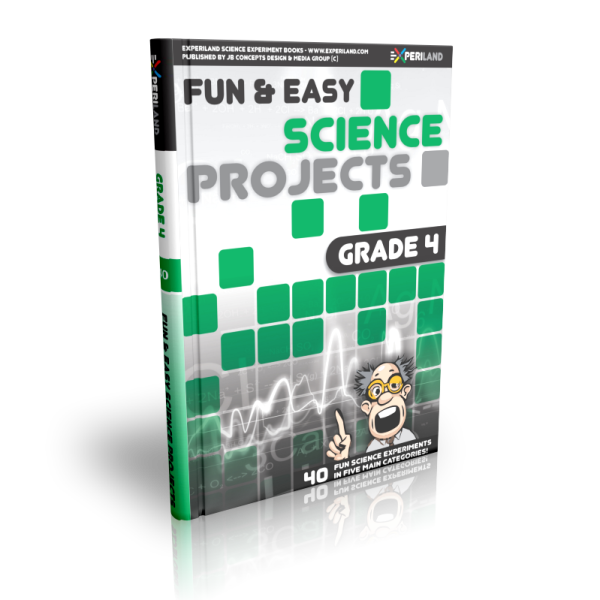 Fun and Easy Science Projects Grade 4