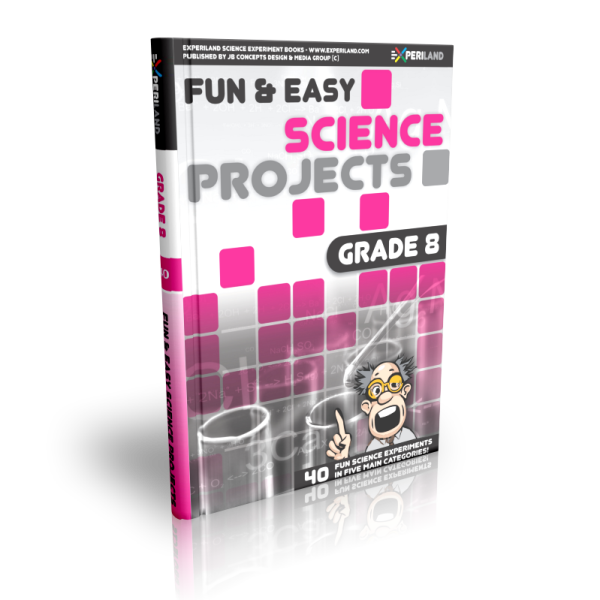 Fun and Easy Science Projects Grade 8
