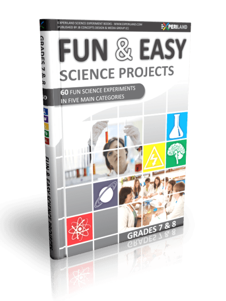 Fun & Easy Science Projects - Grades 7-8